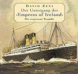 Der Untergang der 'Empress of Ireland' - David Zeni