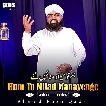 Hum To Milad Manayenge - Single