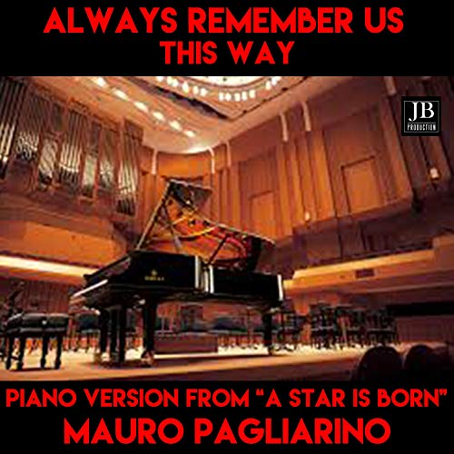 """Always Remember Us This Way (Instrumental Piano Version From """"A Star Is Born"""" Soundtrack Tributo Lady Gaga)"""