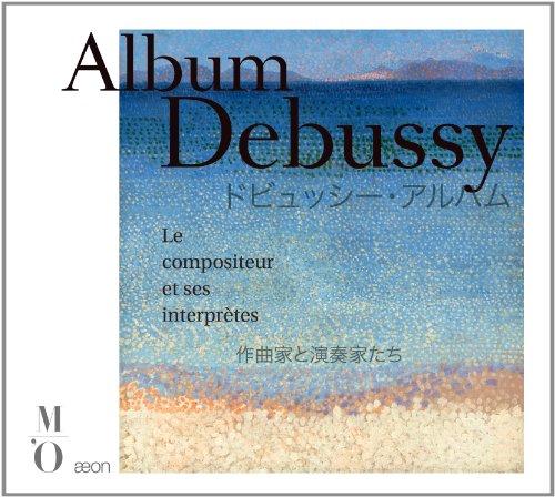 Album Debussy - Der Komponist und seine Interpreten