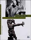 Antoine Bourdelle : 1861-1929