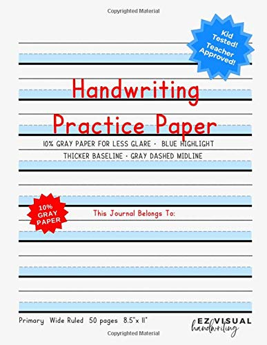 Handwriting Practice Paper: Blue Highlight + Gray Paper Composition Journal Improves Handwriting For Kids | Visual Handwriting With Visual Cues Grades ... -Wide Ruled Full Page (Handwriting Help)