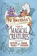 Pip Bartlett's Guide to Magical Creatures by Maggie Stiefvater (2015-04-28)