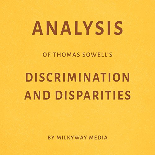 Analysis of Thomas Sowell's Discrimination and Disparities cover art
