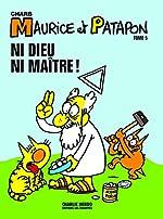 Maurice et Patapon T5 - Ni Dieu ni maître ! de Charb