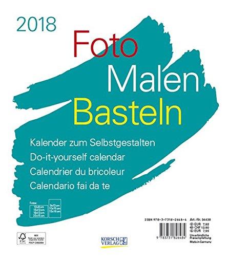 Foto-Malen-Basteln Bastelkalender weiß 2018: Fotokalender zum Selbstgestalten. Do-it-yourself Kalender mit festem Fotokarton. Format: 21,5 x 24 cm