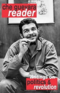 Che Guevara Reader: Writings on Politics & Revolution by Ernesto Che Guevara (2003-07-01)