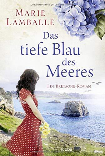 Das tiefe Blau des Meeres: Roman