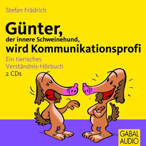 Günter, der innere Schweinehund, wird Kommunikationsprofi Titelbild