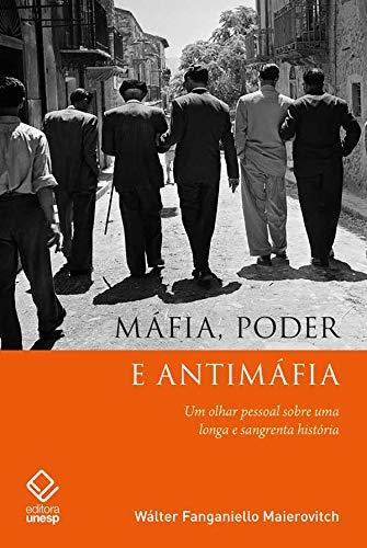 Máfia, poder e antimáfia: Um olhar pessoal sobre uma longa e sangrenta história