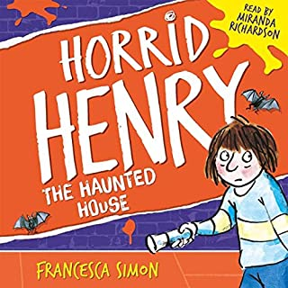 Horrid Henry's Haunted House                   By:                                                                                                                                 Francesca Simon                               Narrated by:                                                                                                                                 Miranda Richardson                      Length: 58 mins     12 ratings     Overall 4.4
