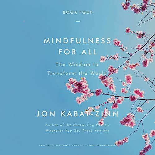 Mindfulness for All     The Wisdom to Transform the World              Auteur(s):                                                                                                                                 Jon Kabat-Zinn                               Narrateur(s):                                                                                                                                 Jon Kabat-Zinn                      Durée: 5 h et 37 min     Pas de évaluations     Au global 0,0