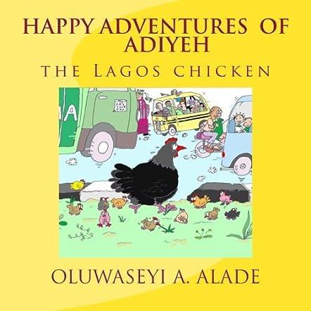Happy Adventures of Adiyeh the Lagos Chicken.