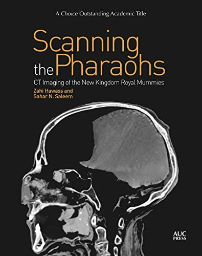 Scanning the Pharaohs CT Imaging of the New Kingdom Royal Mummies product image