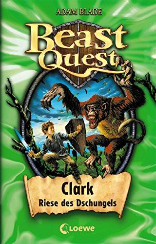 Beast Quest 8 - Clark, Riese des Dschungels: Spannendes Buch ab 8 Jahre