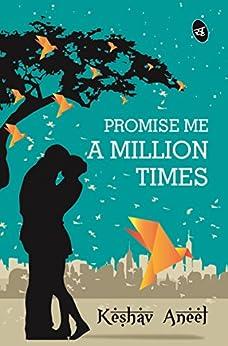 Promise Me a Million Times by [Keshav Aneel]
