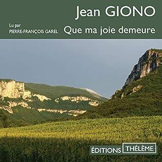 Que ma joie demeure                   De :                                                                                                                                 Jean Giono                               Lu par :                                                                                                                                 Pierre-François Garel                      Durée : 13 h     6 notations     Global 5,0