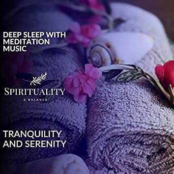 Deep Sleep With Meditation Music - Tranquility And Serenity