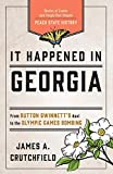It Happened in Georgia: Stories of Events and People that Shaped Peach State History (It Happened In Series)