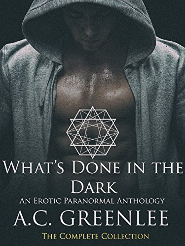 What's Done in the Dark: An Erotic Paranormal Anthology (What's Done in the Dark Book 9) (English Edition)
