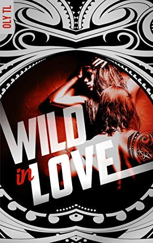 Wild & Rebel – Tome 2 – Wild in love