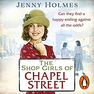The Shop Girls of Chapel Street                   By:                                                                                                                                 Jenny Holmes                               Narrated by:                                                                                                                                 Janine Birkett                      Length: 11 hrs and 7 mins     20 ratings     Overall 4.5