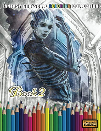 Fantasy Grayscale Coloring Collection, Book 2: 32 Fantasy Scenes and Characters for Adults to Color (3D Fantasy Renderings, Band 2)