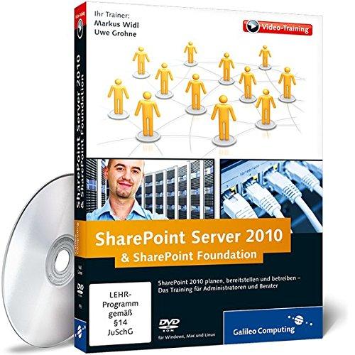 SharePoint Server 2010 & SharePoint Foundation 2010 - Das Training für Administratoren