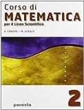 Corso di matematica. Per il Liceo scientifico: 2