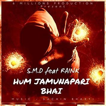 Hum Jamunapari Bhai (feat. Smd & Raink)