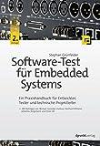 Software-Test für Embedded Systems: Ein Praxishandbuch für Entwickler, Tester und technische Projektleiter (German Edition)
