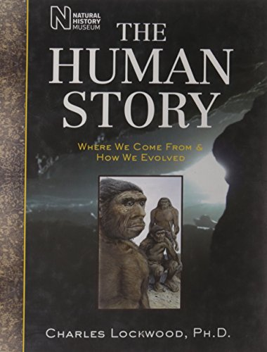 The Human Story: Where We Come From & How We Evolved