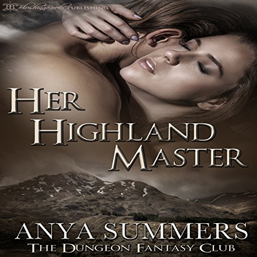 Her Highland Master Audiobook By Anya Summers cover art