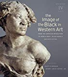 The Image of the Black in Western Art, Volume IV: From the American Revolution to World War I, Part 2: Black Models and White Myths: New Edition