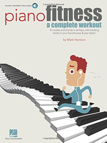 Piano Fitness: A Complete Workout ~ TOP Books
