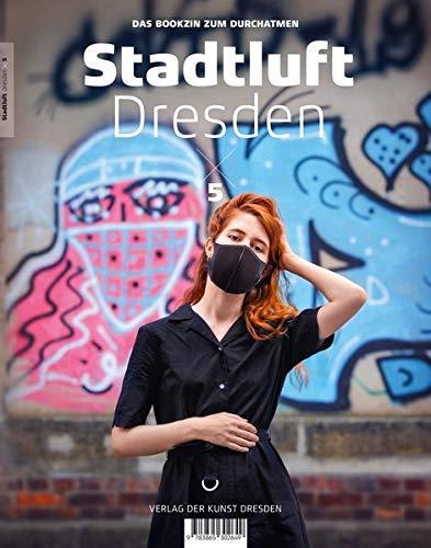 Stadtluft Dresden 5: Das Bookzin zum Durchatmen