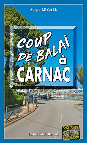 Coup de balai à Carnac: Les enquêtes du commissaire Landowski - Tome 29