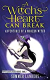 A Witch's Heart Can Break: Adventures of a Modern Witch (A Witchlight Trilogy Series - Book 2)