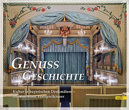 Genuss mit Geschichte: Kultur in bayerischen Denkmälern - Theater, Kino, Festspielhäuser