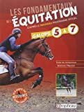 Les fondamentaux de l'équitation d'après le nouveau programme officiel, galops 5 à 7 - Toutes les connaissances, questions/ réponses