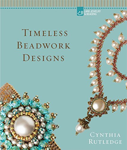 Compare Textbook Prices for Timeless Beadwork Designs 1 Edition ISBN 0499995324176 by Rutledge, Cynthia