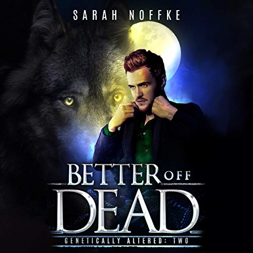 Better Off Dead: A Science Fiction Paranormal Thriller audiobook cover art