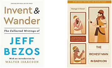 Invent and Wander: The Collected Writings of Jeff Bezos + The Richest Man In Babylon