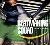 Beatmaking Squad mixed by DJ Mu-R(GAGLE / Jazzy Sport) [STB059]