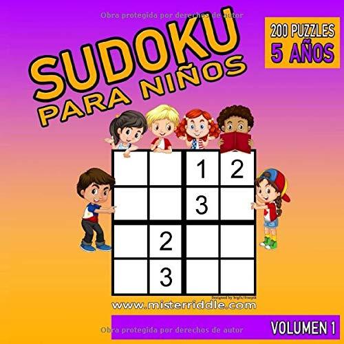 SUDOKU  PARA NIÑOS - 200 PUZZLES - 5 AÑOS - VOLUMEN 1