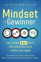Mindset der Gewinner - Das grosse 4 in 1 Buch fuer grenzenlosen Erfolg im Leben: Gewohnheiten aendern   Ziele setzen   Mentale Staerke aufbauen   Aufschieben stoppen