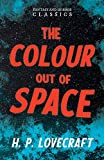 The Colour Out of Space (Fantasy and Horror Classics): With a Dedication by George Henry Weiss