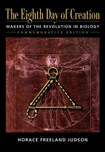 The Eighth Day of Creation: Makers of the Revolution in Biology, Commemorative Edition: 25th Anniversaty Edition