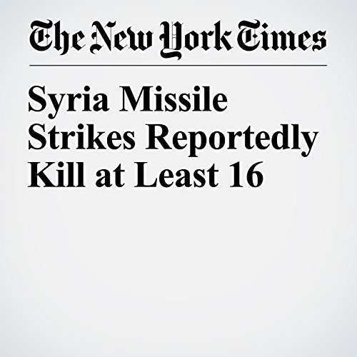 Syria Missile Strikes Reportedly Kill at Least 16 copertina