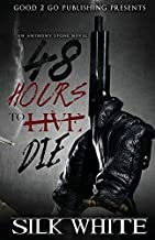 48 Hours To Die: An Anthony Stone Novel by Silk White (2015-03-26)